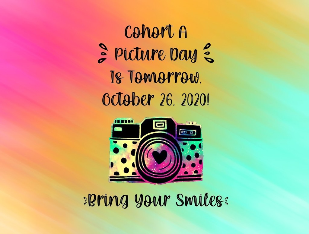 Picture Day Reminder for Cohort A students!