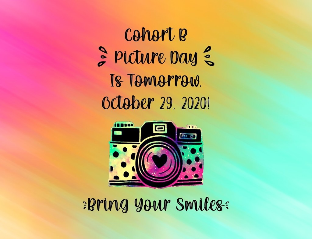 Picture Day Reminder for Cohort B students!